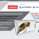 IDSHK Professional Seminar Series : Advanced Product Development – Autodesk Fusion 360 Work Flow and VR Product Evaluation